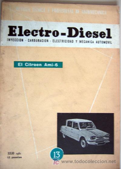REVISTA TÉCNICA ELECTRO - DIESEL, Nº 13 - JULIO 1961- TEXTO EN ESPAÑOL (Coches y Motocicletas Antiguas y Clásicas - Catálogos, Publicidad y Libros de mecánica)