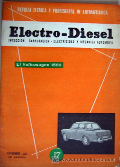 REVISTA TÉCNICA ELECTRO - DIESEL, Nº Nº 17 - NOVIEMBRE 1961- TEXTO EN ESPAÑOL (Coches y Motocicletas Antiguas y Clásicas - Catálogos, Publicidad y Libros de mecánica)