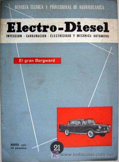 REVISTA TÉCNICA ELECTRO - DIESEL, Nº 21 - MARZO 1962- TEXTO EN ESPAÑOL (Coches y Motocicletas Antiguas y Clásicas - Catálogos, Publicidad y Libros de mecánica)