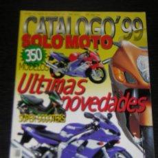 Coches y Motocicletas: SOLO MOTO CATALOGO 1999 - SUZUKI YAMAHA HONDA KAWASAKI BMW HARLEY VESPA DUCATI APRILI CAGIVA DERBI. Lote 15946094
