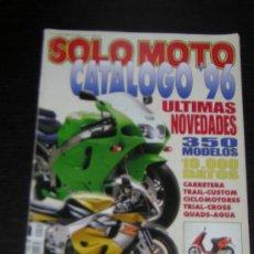 Coches y Motocicletas: SOLO MOTO CATALOGO 1996 - SUZUKI YAMAHA HONDA KAWASAKI BMW HARLEY VESPA DUCATI APRILI CAGIVA DERBI. Lote 15946101