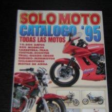 Coches y Motocicletas: SOLO MOTO CATALOGO 1995 - SUZUKI YAMAHA HONDA KAWASAKI BMW HARLEY VESPA DUCATI APRILI CAGIVA DERBI. Lote 144086094
