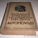 Coches y Motocicletas: ENCENDIDO, ARRANQUE Y ALUMBRADO ELÉCTRICO DE AUTOMÓVILES (1929). Lote 25674995