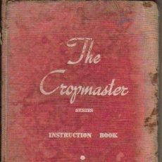 Coches y Motocicletas: LIBRO DE INSTRUCCIONES PARA TRACTOR DAVID BROWN CROPMASTER - THE CROPMASTER SERIES INSTRUCTION BOOK . Lote 27067439