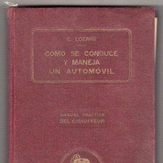 Coches y Motocicletas: COMO SE CONDUCE Y MANEJA UN AUTOMOVIL POR E. LOZANO. MANUAL PRACTICO DE CHAUFFEUR. 9ª ED.. Lote 17492572