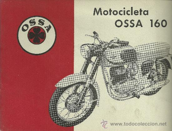 OSSA MOTOCICLETA OSSA 160 ORIGINAL (Coches y Motocicletas Antiguas y Clásicas - Catálogos, Publicidad y Libros de mecánica)