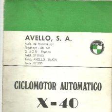 Coches y Motocicletas: PUCH AVELLO SA CICLOMOTOR AUTOMATICO X-40 CATALOGO DE PIEZAS DE RECAMBIO ORIGINAL. Lote 19819164