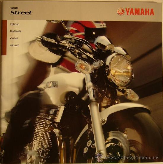 CATALOGO MOTO MOTOCICLETA YAMAHA STREET, 2008 - XJR 1300, TDM 900/A, XT 660X, WR 250X (Coches y Motocicletas Antiguas y Clásicas - Catálogos, Publicidad y Libros de mecánica)
