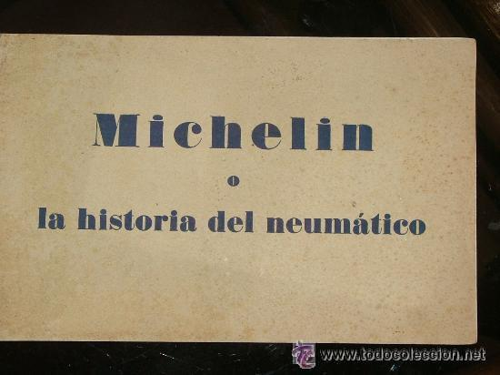CURIOSO LIBRO AÑOS 20-30 LA HISTORIA DEL NEUMATICO MICHELIN (Coches y Motocicletas Antiguas y Clásicas - Catálogos, Publicidad y Libros de mecánica)