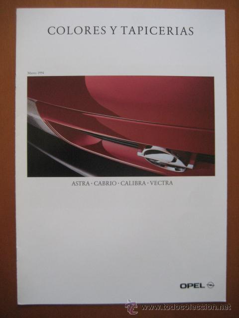 OPEL COLORES Y TAPIZADOS.CATALOGO ORIGINAL.AÑO 94. ESPAÑOL (Coches y Motocicletas Antiguas y Clásicas - Catálogos, Publicidad y Libros de mecánica)