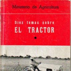 Coches y Motocicletas: DIEZ TEMAS SOBRE EL TRACTOR. Lote 26794680
