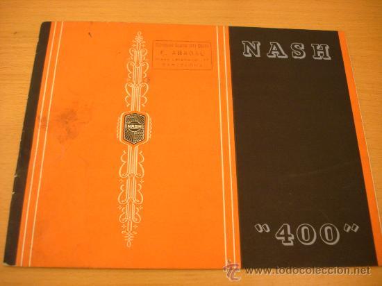 NASH 400 ABADAL CATALOGO ORIGINAL AÑOS 30 (Coches y Motocicletas Antiguas y Clásicas - Catálogos, Publicidad y Libros de mecánica)