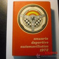 Coches y Motocicletas: ANUARIO DEPORTIVO AUTOMOVILISTICO - AÑO 1972. Lote 26898994