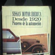Coches y Motocicletas: NISSAN MOTOR IBERICA DESDE 1920 PIONEROS DE LA AUTOMOCIÓN.. Lote 27409106
