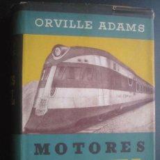 Coches y Motocicletas: MOTORES DIESEL. ADAMS, ORVILLE. 1943. GUSTAVO GILI. Lote 24888389