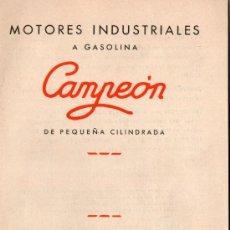 Coches y Motocicletas: FOLLETO MOTORES INDUSTRIALES CAMPEÓN, 1940?. Lote 30164809