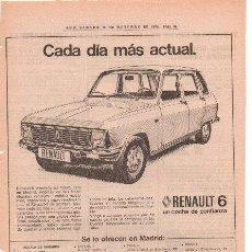 Coches y Motocicletas: PUBLICIDAD ANTIGUA. VEHICULOS. RENAULT 6. 1974.. Lote 27769249