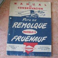 Coches y Motocicletas: MANUAL CONSERVACION REMOLQUE FRUEHAUF MODELO 5,40 PAGINAS,AÑOS 50-60. Lote 27840701