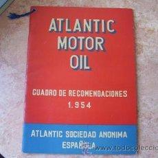 Coches y Motocicletas: ATLANTIC MOTOR OIL,CUADRO DE RECOMENDACIONES,AÑO 1954,14 PAGINAS. Lote 27840761