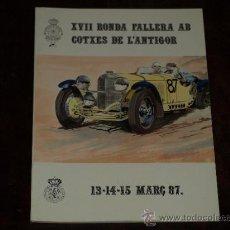 Coches y Motocicletas: XVII RONDA FALLERA AB COTXES DE L'ANTIGOR. 13-14-15 MARÇ 87. COCHES ANTIGUOS.. Lote 30866744