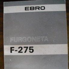 Coches y Motocicletas: MANUAL DE INSTRUCCIONES FURGONETA EBRO F-275 (NO PEGASO). Lote 31191399