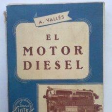 Coches y Motocicletas: EL MOTOR DIESEL - A. VALLES - EDITORIAL SINTES - 2º EDICION 1959 - VOL DOBLE 61-62. Lote 31256631