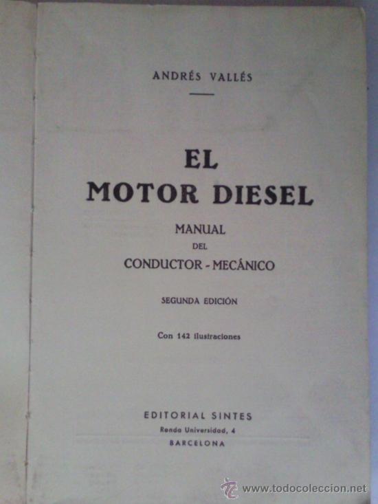 Coches y Motocicletas: EL MOTOR DIESEL - A. VALLES - EDITORIAL SINTES - 2º EDICION 1959 - VOL DOBLE 61-62 - Foto 2 - 31256631