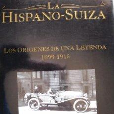 Coches y Motocicletas: LA HISPANO SUIZA LOS ORIGENES DE UNA LEYENDA. 1899 - 1915 (NO PEGASO). Lote 31404168
