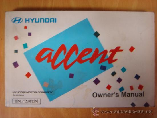 MANUAL DE INSTRUCCIONES HYUNDAI ACCENT JULIO 1996 (Coches y Motocicletas Antiguas y Clásicas - Catálogos, Publicidad y Libros de mecánica)