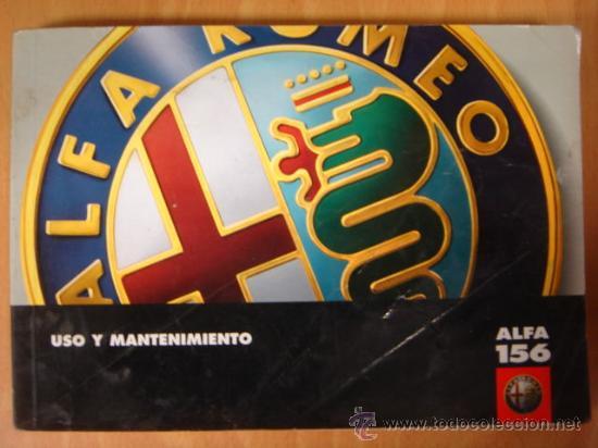MANUAL DE USO Y ENTRETENIMIENTO ALFA ROMEO 156 2º EDICION 9 1997 (Coches y Motocicletas Antiguas y Clásicas - Catálogos, Publicidad y Libros de mecánica)