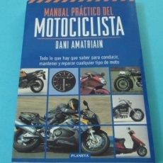 Coches y Motocicletas: MANUAL PRÁCTICO DEL MOTOCICLISTA. DANI AMATRIAIN. Lote 32172024