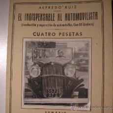 Coches y Motocicletas: EL INDISPENSABLE AL AUTOMOVILISTA,ALFREDO RUIZ,CONDUCCION Y REPARACION DE AUTOMOVILES,80 LAMINAS. Lote 33476141