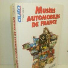 Coches y Motocicletas: LIBRO MUSEOS DEL AUTOMOBIL DE FRANCIA EN FRANCÉS LE GUIDE AUTO PASSION. Lote 34049475
