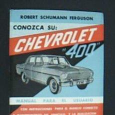 """Coches y Motocicletas: CONOZCA SU CHEVROLET """"400"""". MANUAL PARA EL USUARIO. SCHUMANN FERGUSON, ROBERT. ARGENTINA, 1965. Lote 34384576"""