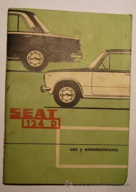 SEAT. 124 D. USO Y ENTRETENIMIENTO. BARCELONA, 1971. (Coches y Motocicletas Antiguas y Clásicas - Catálogos, Publicidad y Libros de mecánica)