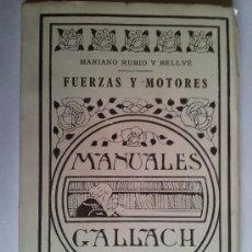 Coches y Motocicletas: MANUALES GALLACH - FUERZAS Y MOTORES - RUBIÓ Y BELLVÉ, MARIANO. Lote 35944404