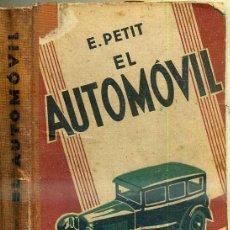 Coches y Motocicletas: PETIT : EL AUTOMÓVIL - MECÁNICA, CONSERVACIÓN Y MANEJO (GUSTAVO GILI, 1932). Lote 36046705
