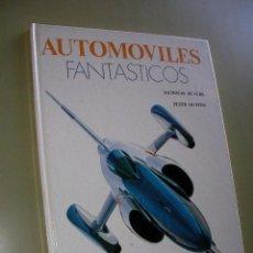Coches y Motocicletas: AUTOMOVILES FANTASTICOS . Lote 36850545