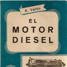 Coches y Motocicletas: EL MOTOR DIESEL, A. VALLÉS. Lote 37682761