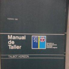 Coches y Motocicletas: MANUAL TALLER Y REPARACION AUTOMOVIL TALBOT HORIZON FEBRERO 1986. Lote 37981086
