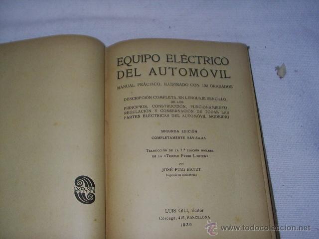 Coches y Motocicletas: ANTIGUO LIBRO - EQUIPO ELECTRICO DEL AUTOMOVIL - MANUAL PRACTICO ILUSTRADO - 1939 -102 GRABADOS - Foto 3 - 39668583