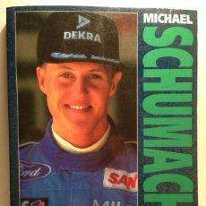 Coches y Motocicletas: MICHAEL SCHUMACHER FULL DRAMA OF THE 1994 WORLD CHAMPIONSHIP - CHRISTOPHER HILTON - TEXTO EN INGLÉS. Lote 39877760