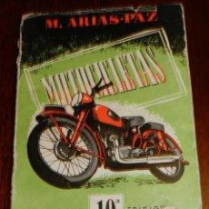 Coches y Motocicletas: ARIAS PAZ MOTO - MANUAL MOTOCICLETAS - ARIAS PAZ. 10ª EDICION. AÑO 1954. 240 PAGINAS. EN ESPAÑOL. MU. Lote 38244226