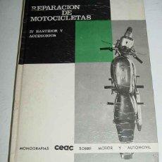 Carros e motociclos: REPARACION DE MOTOCICLETAS . IV. BASTIDOR Y ACCESORIOS - MONOGRAFIAS CEAC - TIENE 235 PAGINAS . MUCH. Lote 38245849
