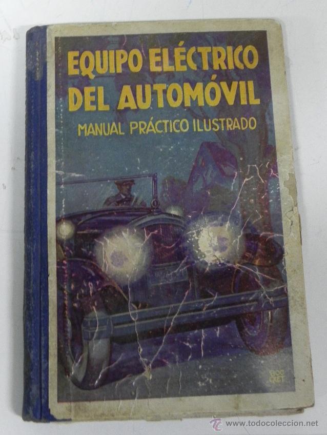 PUIG BATET, - JOSÉ EQUIPO ELÉCTRICO DEL AUTOMÓVIL - AUTOMÓVILES, MECÁNICA LUIS GILI, BARCELONA, 193 (Coches y Motocicletas Antiguas y Clásicas - Catálogos, Publicidad y Libros de mecánica)