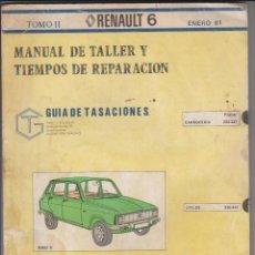 Coches y Motocicletas: MANUAL DE TALLER Y TIEMPOS DE REPARACION ORIGINAL ENERO 1981 - RENAULT 6 TOMO II. Lote 40272454