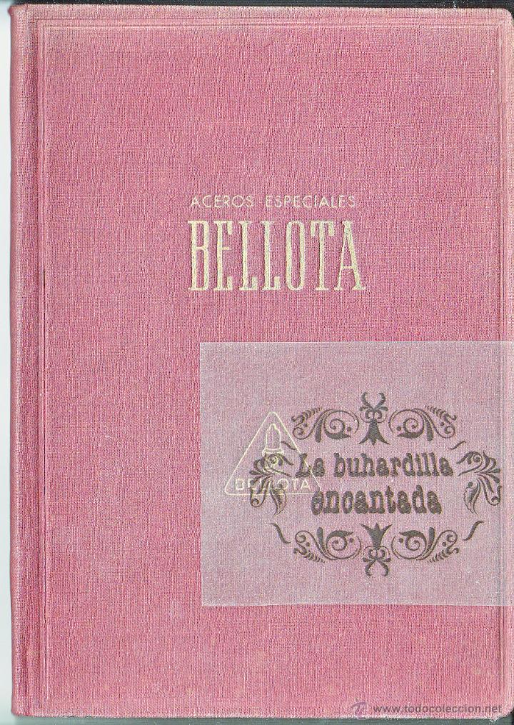 MANUAL ACEROS ESPECIALES BELLOTA AÑO 1945 - 78 PAGINAS - VER INTERIOR (Coches y Motocicletas Antiguas y Clásicas - Catálogos, Publicidad y Libros de mecánica)