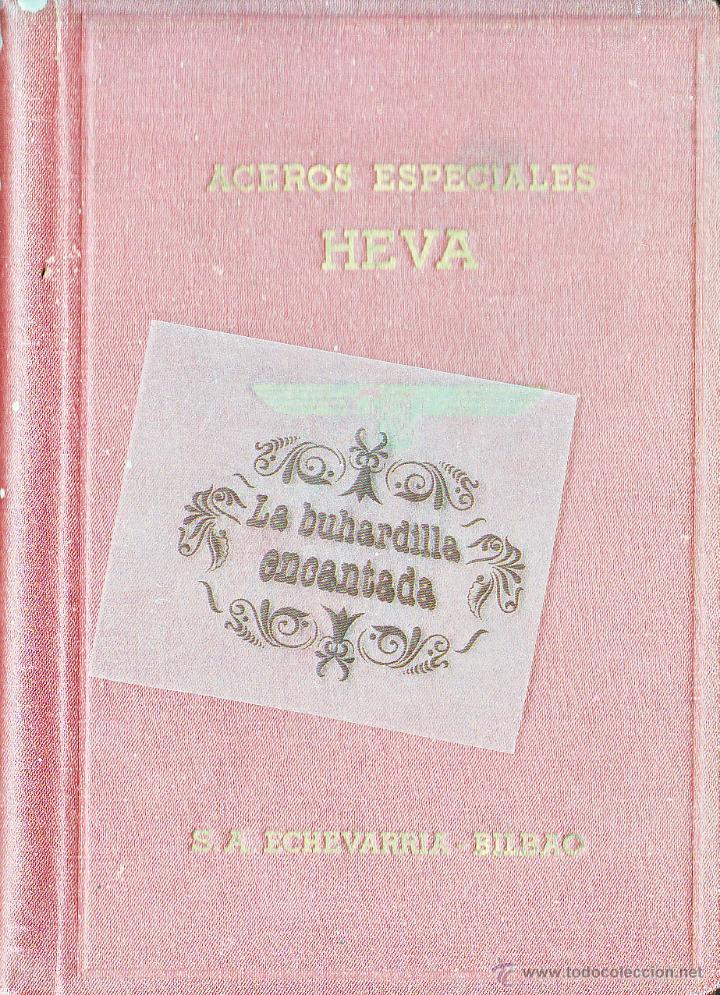 MANUAL ACEROS ESPECIALES HEVA EDICIÓN AÑO 1946 - 133 PAGINAS - VER INTERIOR (Coches y Motocicletas Antiguas y Clásicas - Catálogos, Publicidad y Libros de mecánica)