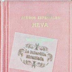 Coches y Motocicletas: MANUAL ACEROS ESPECIALES HEVA EDICIÓN AÑO 1946 - 133 PAGINAS - VER INTERIOR. Lote 40948147