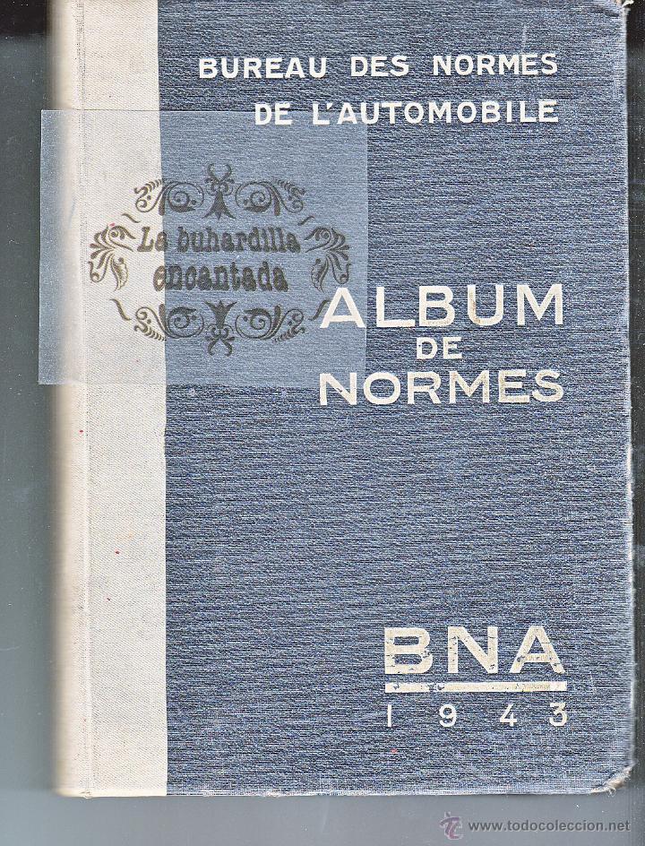 LIBRO DEL BUREAU DES NORMES DE L'AUTOMOBILE - ALBUM DE NORMAS - AÑO1943 - VER INTERIOR (Coches y Motocicletas Antiguas y Clásicas - Catálogos, Publicidad y Libros de mecánica)